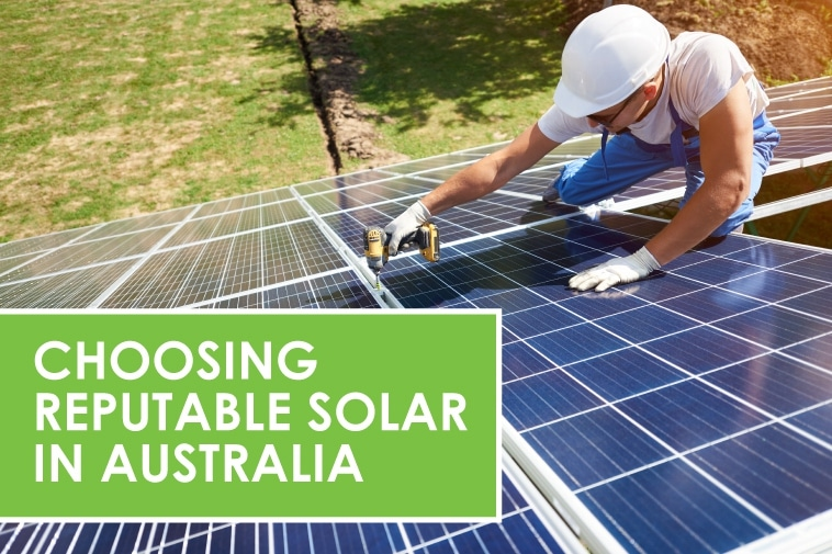 Choosing Reputable Solar in Australia