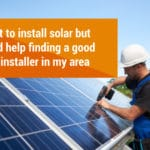 I Need Help Finding A Good Solar Installer