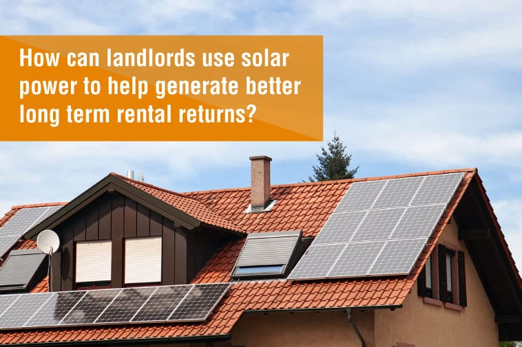 How can landlords use solar power to help generate better long term rental returns?