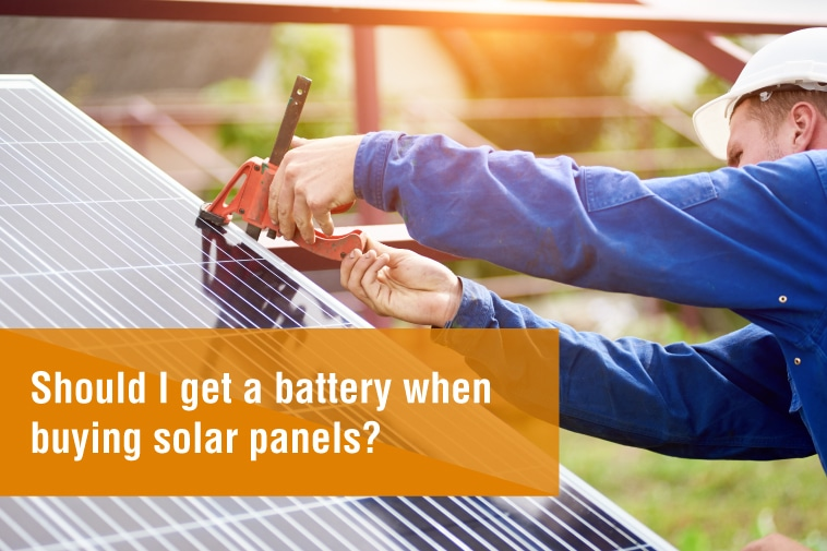 Should I get a battery when buying solar panels?