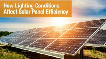How Lighting Conditions Affect Solar Panel Efficiency